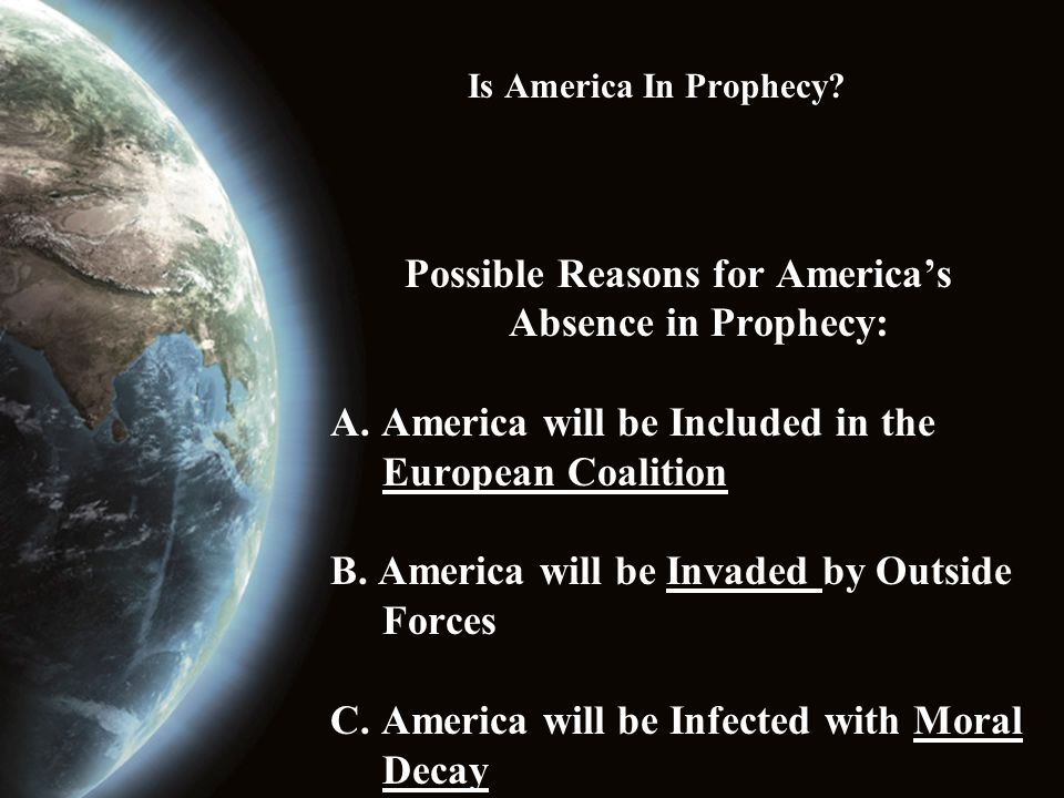 Possible Reasons for America's Absence in Prophecy: A.