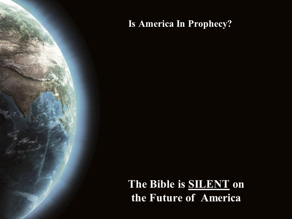 The Bible is SILENT on the Future of America
