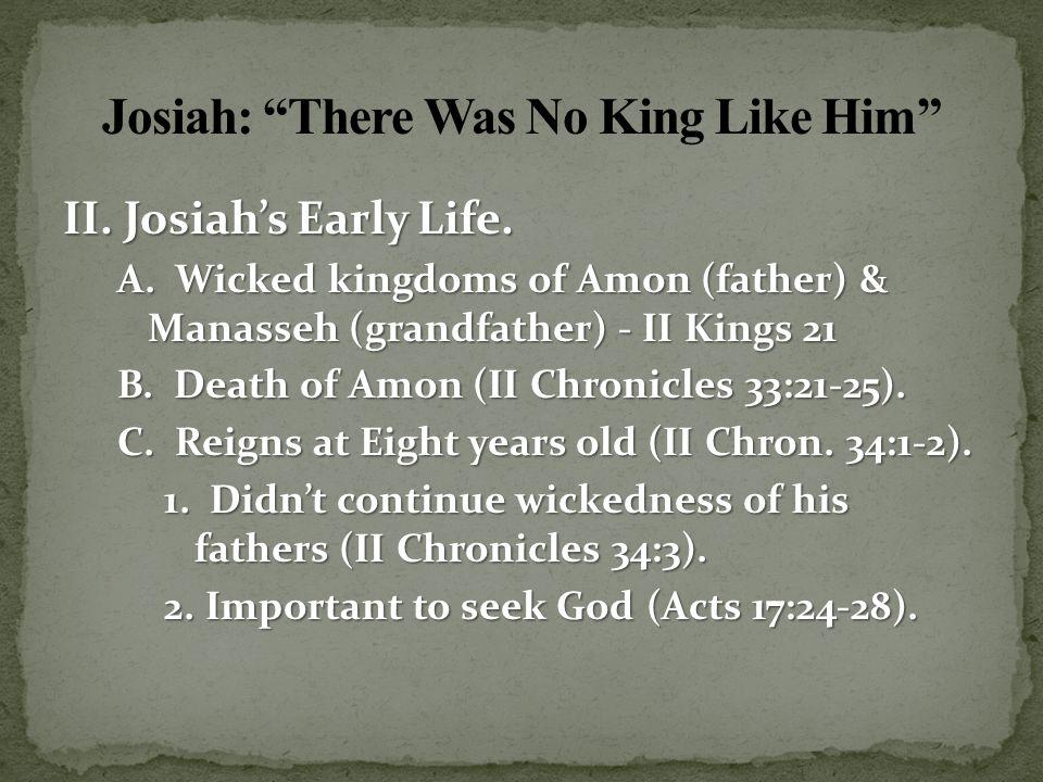Josiah: There Was No King Like Him II. Josiah's Early Life.