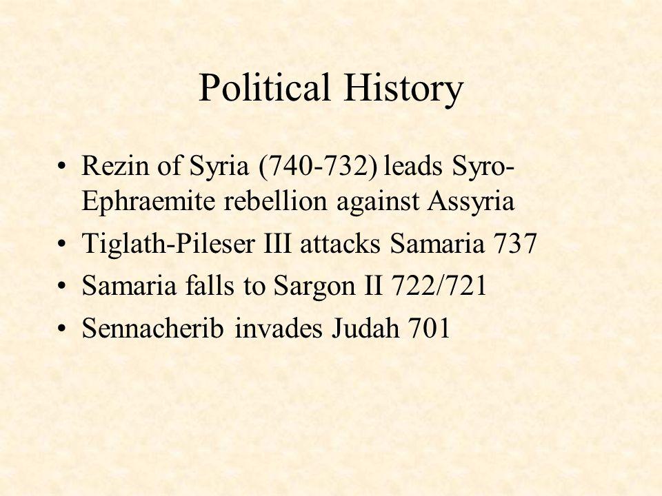 Kings of the Lands Judah –Uzziah 783-742 –Jotham 742-735 –Ahaz 735-715 –Hezekiah 715-687 Israel –Jeroboam II 786-746 –(assorted 746-737) –Pekah 737-732 –Hoshea 732-724