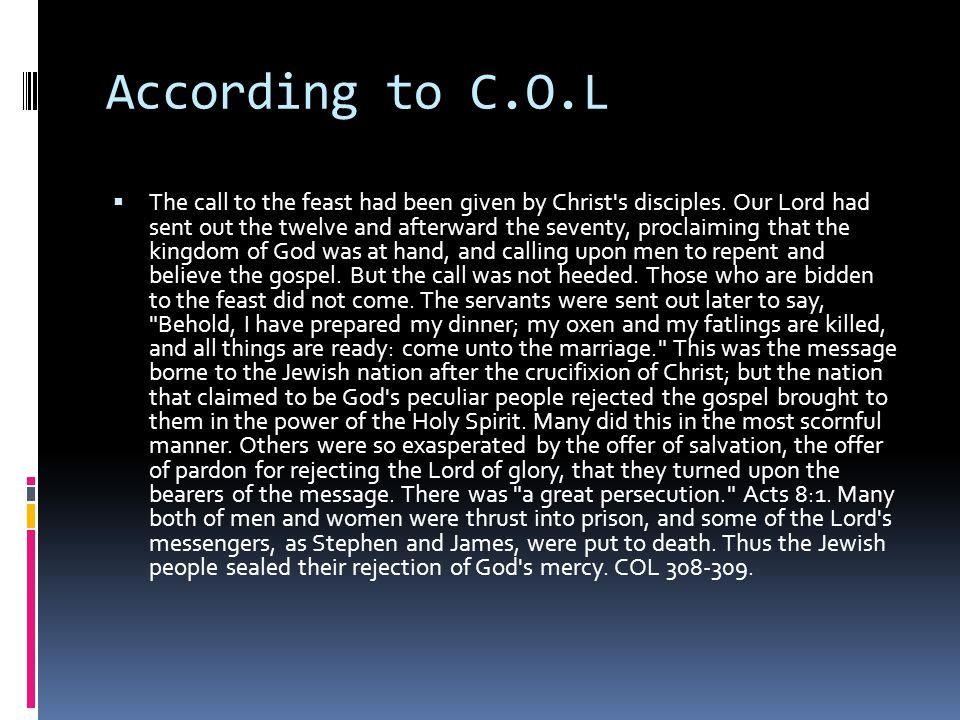 According to C.O.L  The call to the feast had been given by Christ s disciples.
