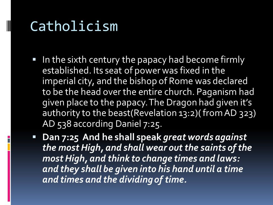 Catholicism  In the sixth century the papacy had become firmly established.