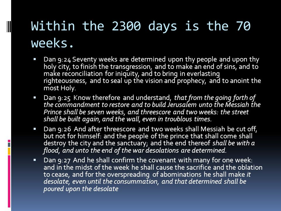 Within the 2300 days is the 70 weeks.