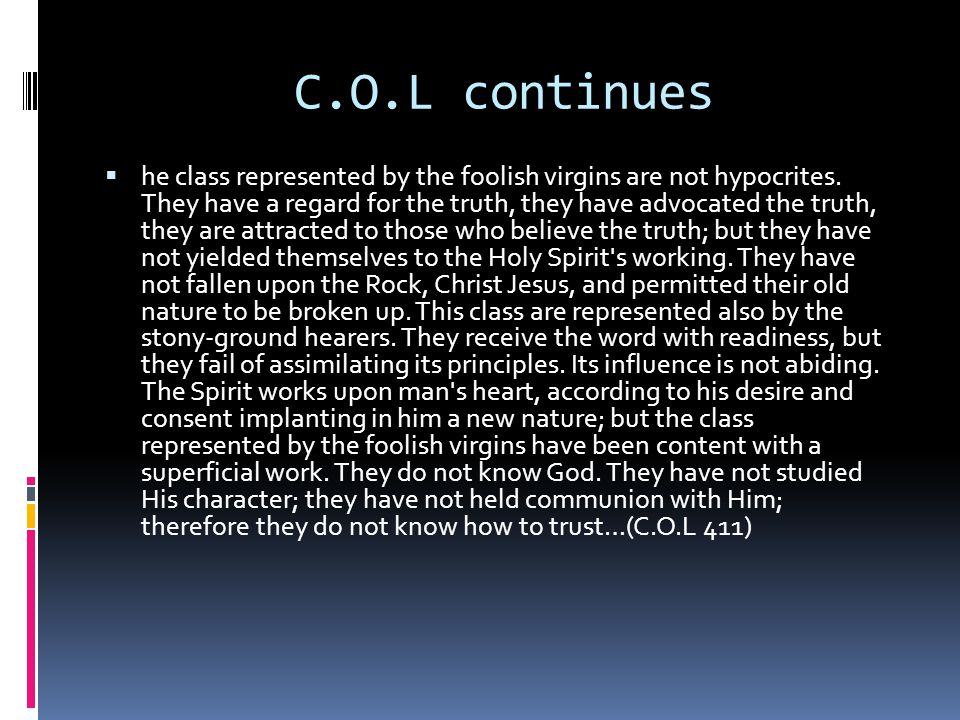 C.O.L continues  he class represented by the foolish virgins are not hypocrites.