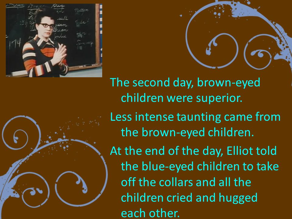 The second day, brown-eyed children were superior.