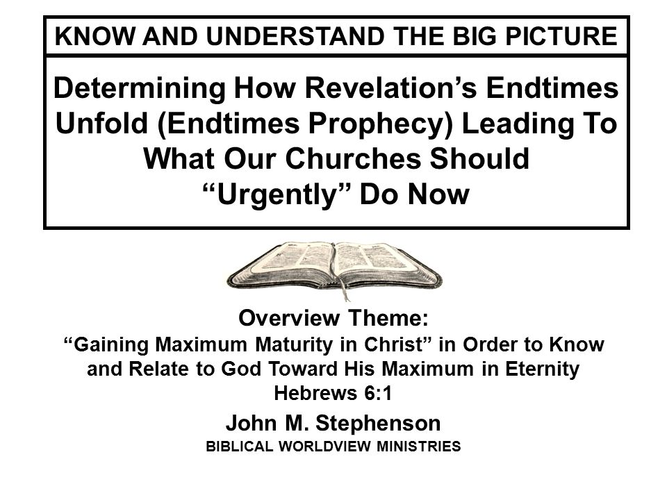 CHRIST- CENTERED BIBLICAL TRAINING THE SECRETS TO UNDERSTANDING THE BIBLE, INCLUDING ENDTIMES PROPHECY The main reason we are on the earth is to become maximally spiritually mature in Christ-likeness, living as He does, with everything coming from God the Father.