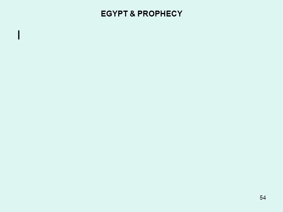 EGYPT & PROPHECY I 54