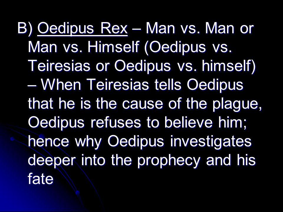B) Oedipus Rex – Man vs. Man or Man vs. Himself (Oedipus vs.