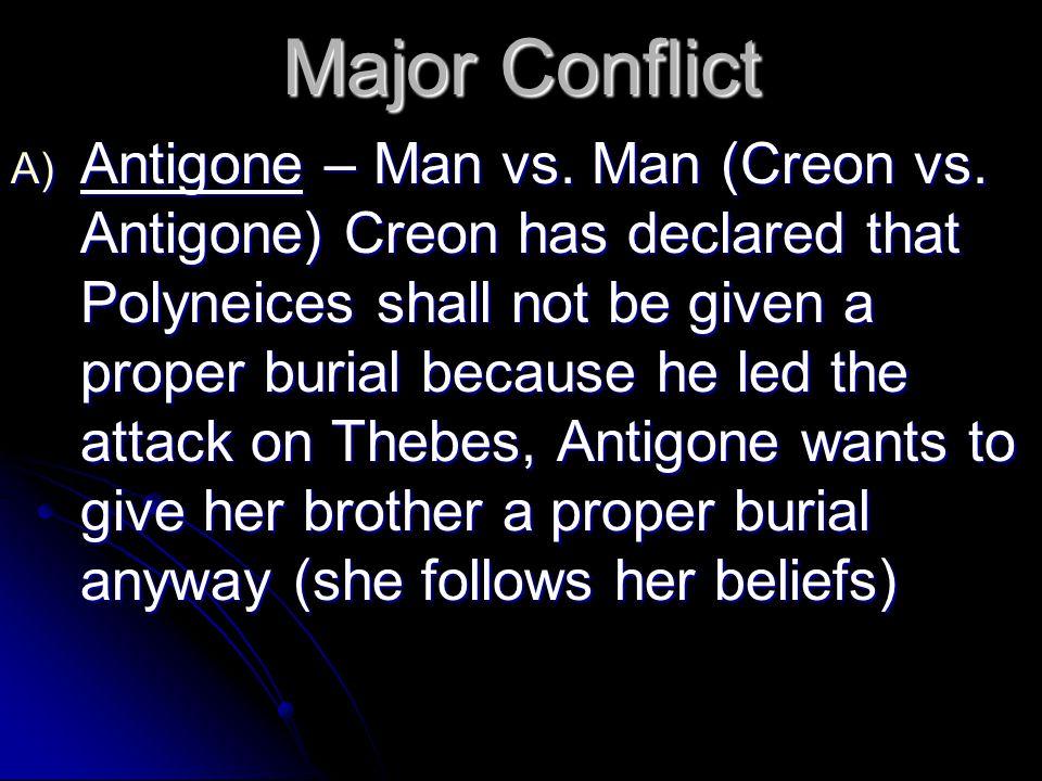 B) Oedipus Rex – Man vs.Man or Man vs. Himself (Oedipus vs.