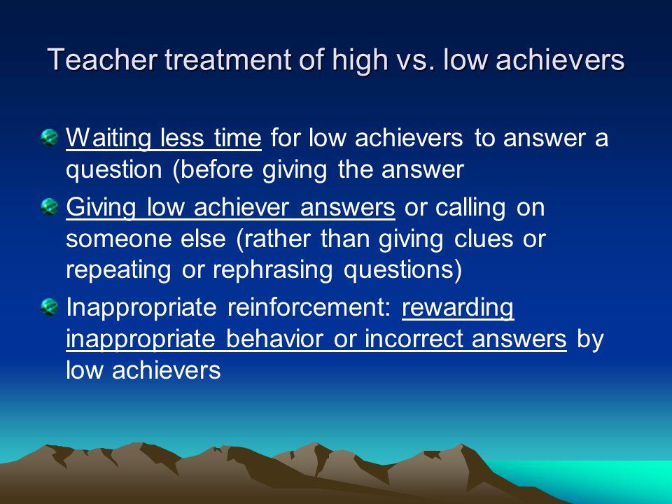 Teacher treatment of high vs.