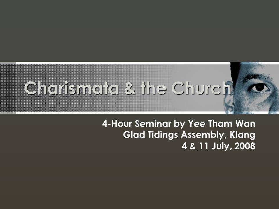 Charismata & the Church 4-Hour Seminar by Yee Tham Wan Glad Tidings Assembly, Klang 4 & 11 July, 2008