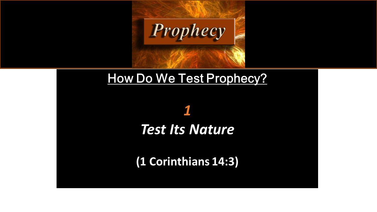 1 Test Its Nature (1 Corinthians 14:3)