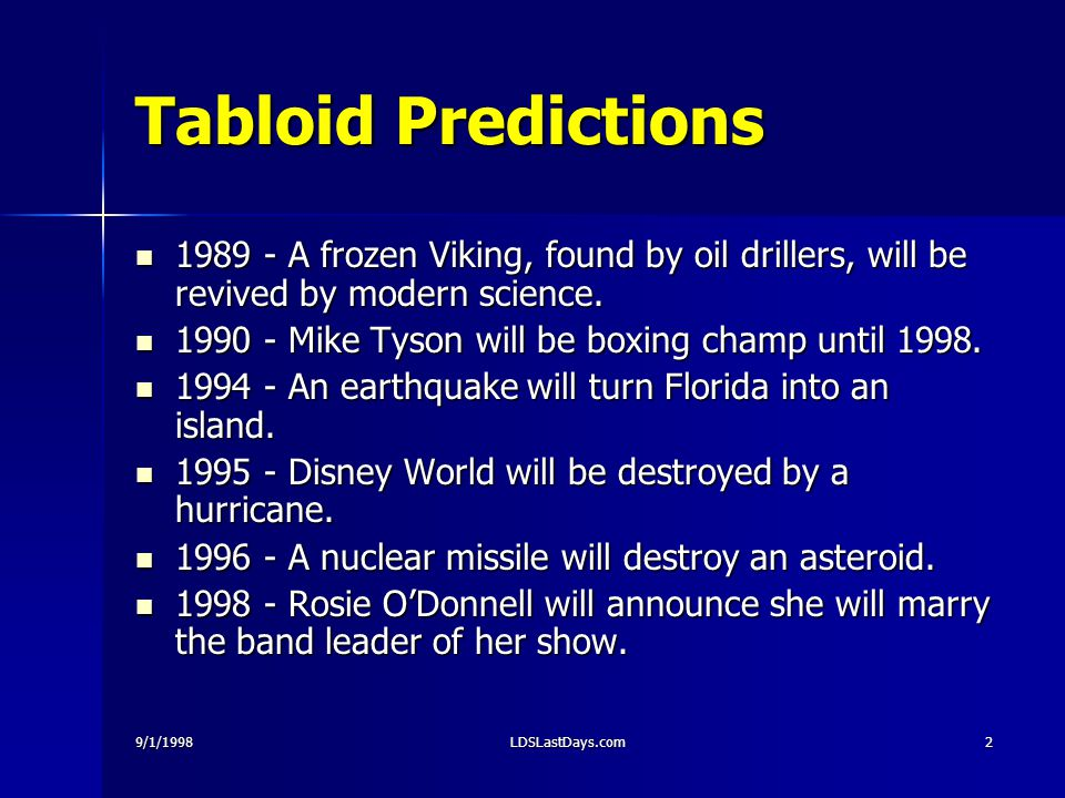 9/1/1998LDSLastDays.com2 Tabloid Predictions 1989 - A frozen Viking, found by oil drillers, will be revived by modern science.
