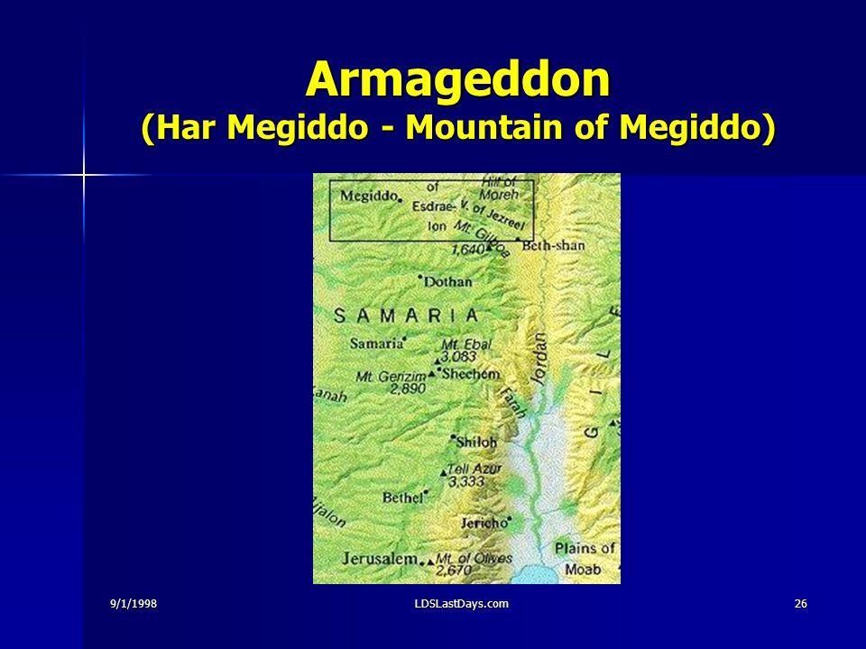 9/1/1998LDSLastDays.com26 Armageddon (Har Megiddo - Mountain of Megiddo)