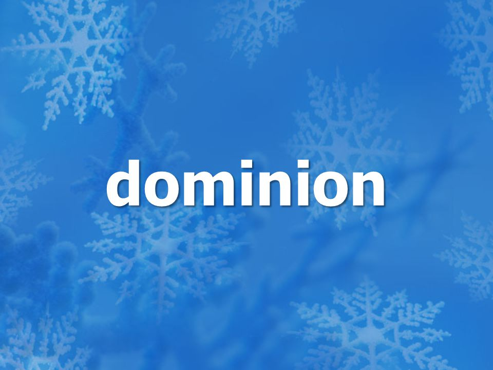 dominion Sample Sentence: His dominion stretched from the western sea to the eastern forest.