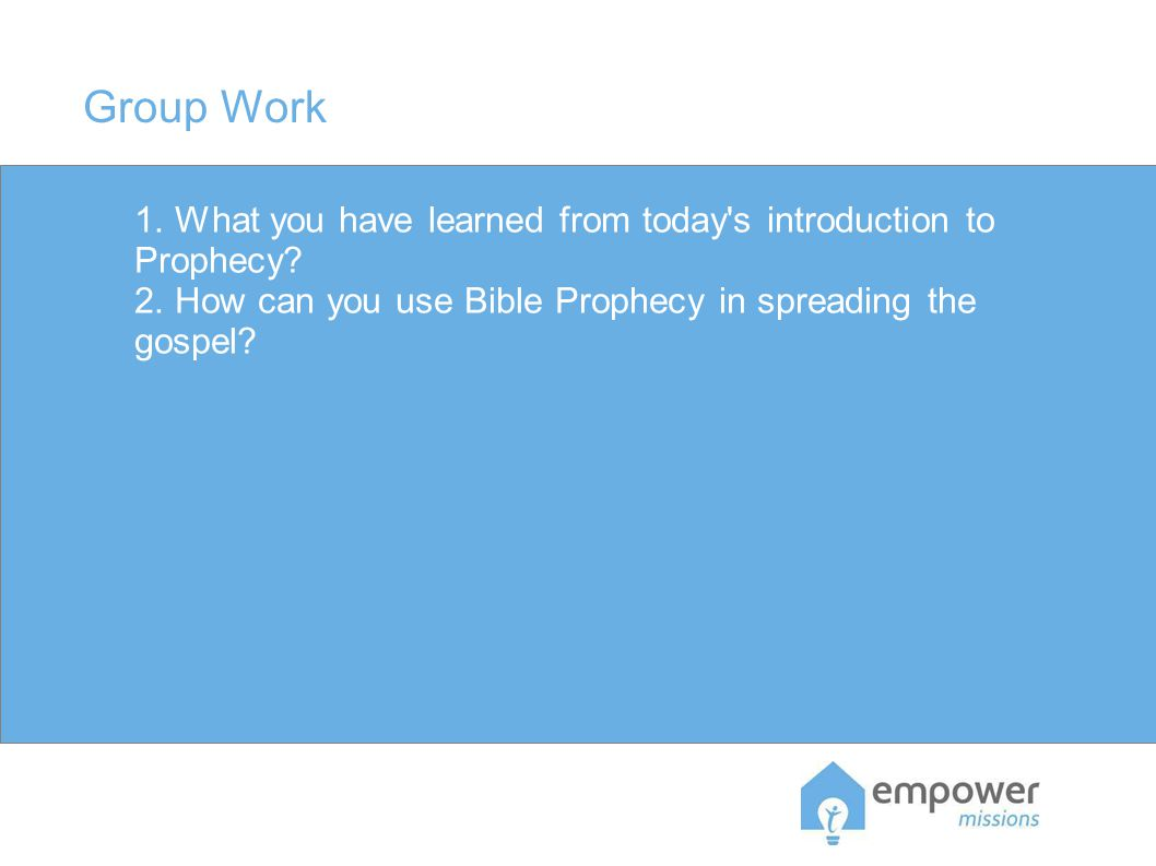 Group Work 1. What you have learned from today s introduction to Prophecy.