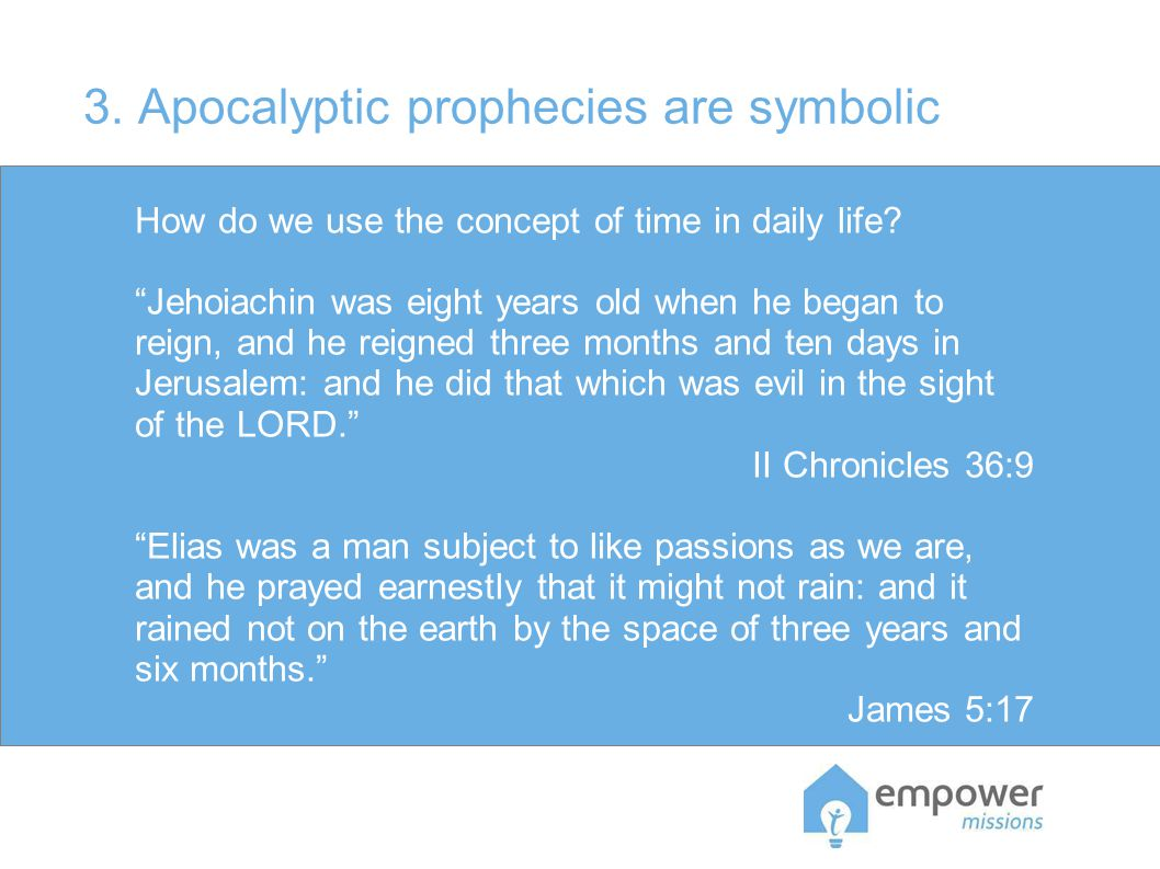 3. Apocalyptic prophecies are symbolic How do we use the concept of time in daily life.