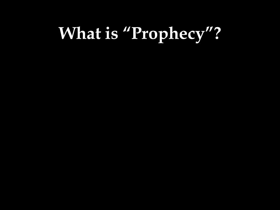 """What is """"Prophecy""""?"""