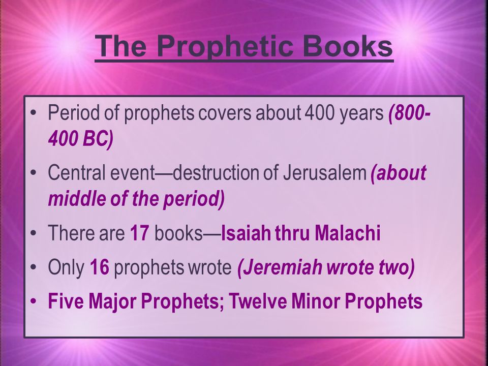Relationship to Other Books 17 books of prophecy complement the 17 historic books.