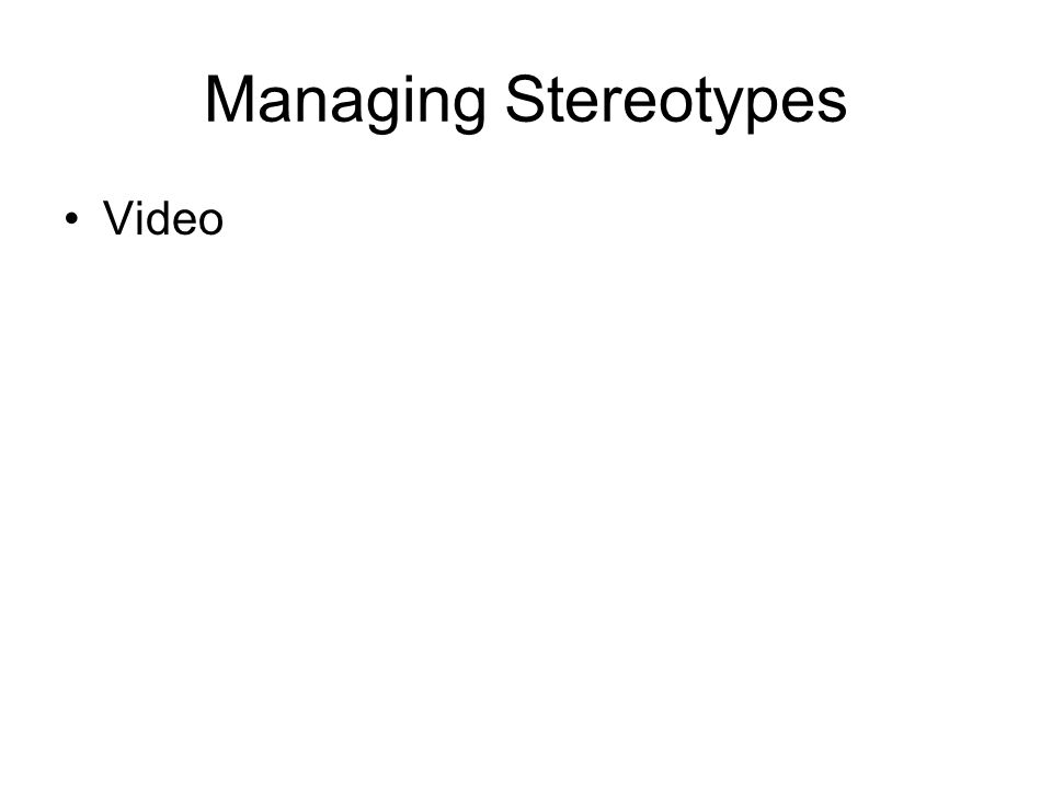 Managing Stereotypes Video