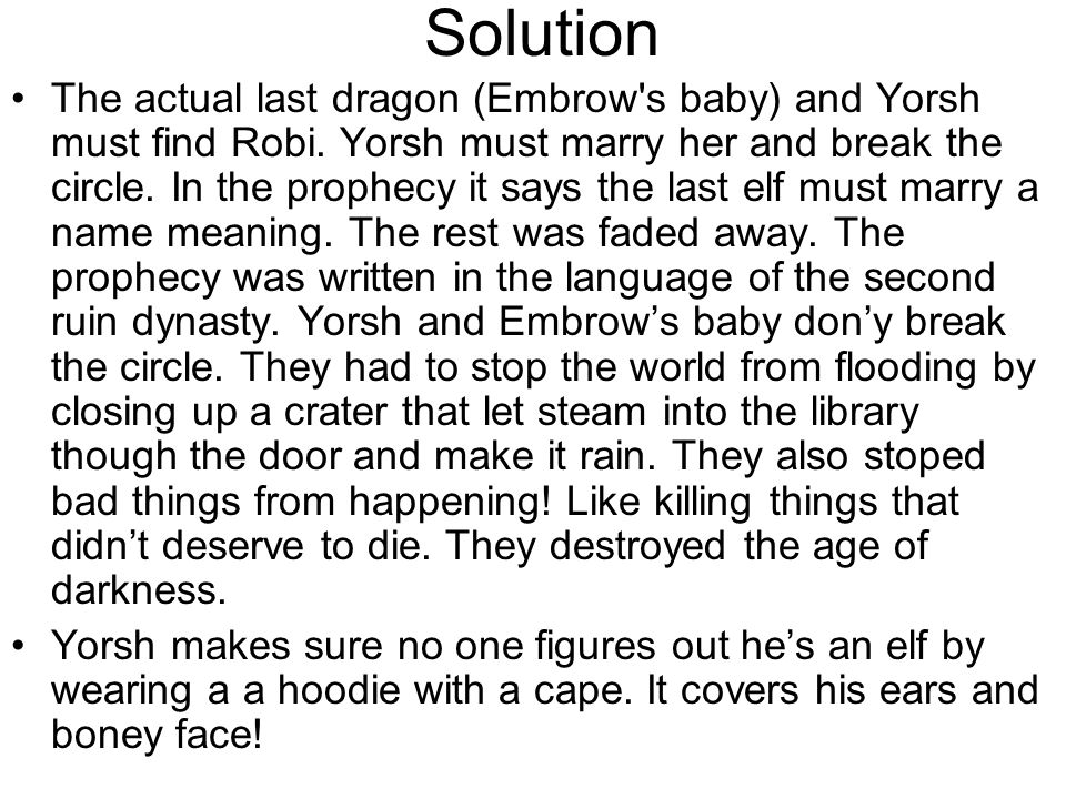 Solution The actual last dragon (Embrow s baby) and Yorsh must find Robi.