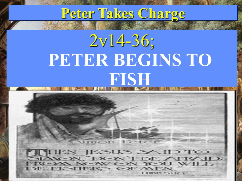 Peter Takes Charge 2v14-36; 2v14-36; PETER BEGINS TO FISH