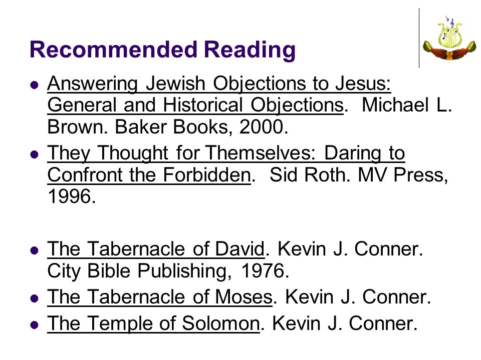 Recommended Reading Answering Jewish Objections to Jesus: General and Historical Objections.