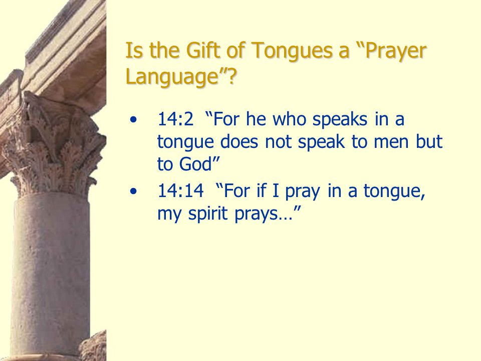 Is the Gift of Tongues a Prayer Language .