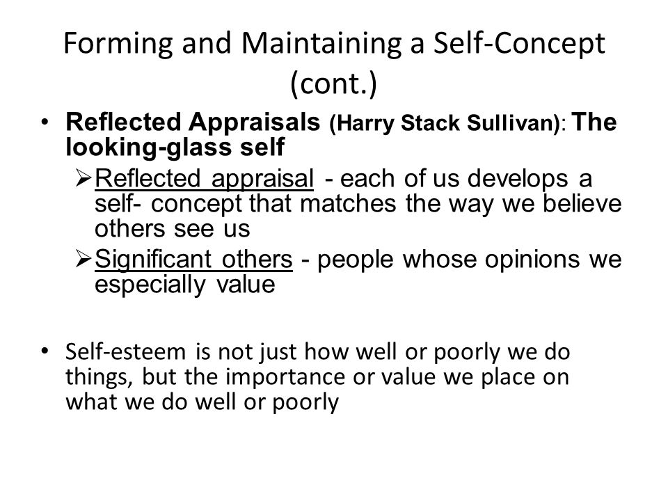 Effects of Self-Esteem (page 62) Someone with high self-esteem will likely to be committed to a partner who perceives them favorably (Leary, 2002) attribute their success to hard work (Hattie, 1992) take credit for their successes defend their views Someone with low self-esteem will likely to be committed to a partner who perceives them less favorably (Leary, 2002) attribute their success to luck (Hattie, 1992) overemphasize negative self-talk or may overinflate their sense of self- work put themselves down to avoid hearing criticism of others