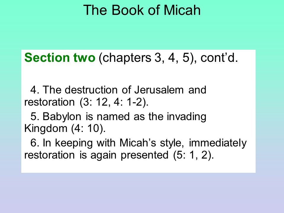 The Book of Micah Section two (chapters 3, 4, 5), cont'd.