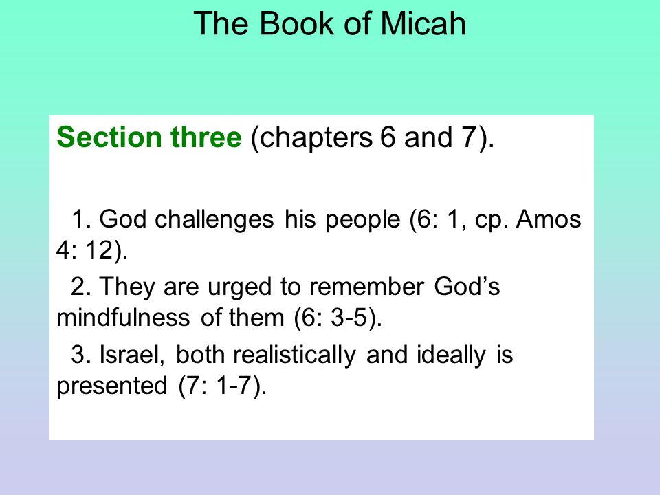 The Book of Micah Section three (chapters 6 and 7).