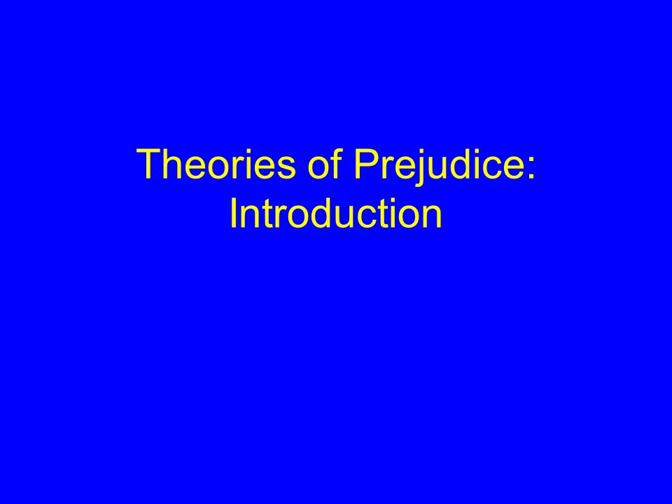 Theories of Prejudice: Introduction