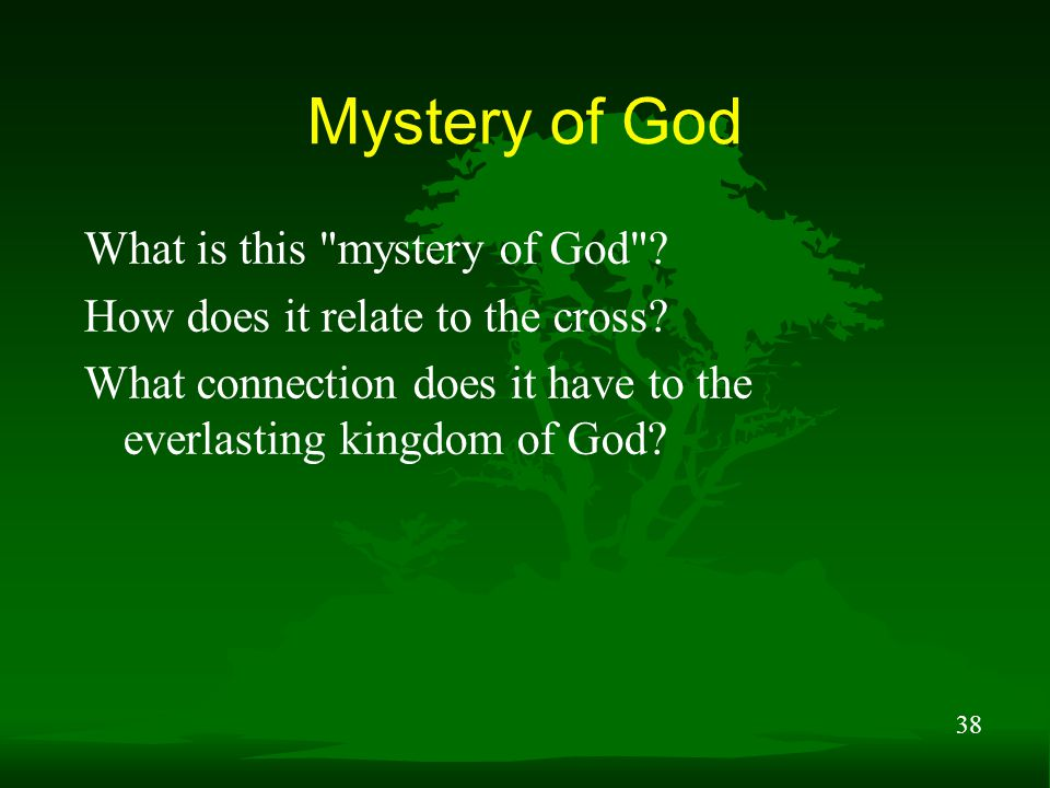 38 Mystery of God What is this