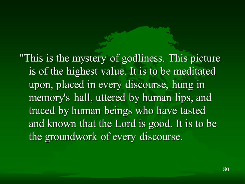 80 This is the mystery of godliness. This picture is of the highest value.