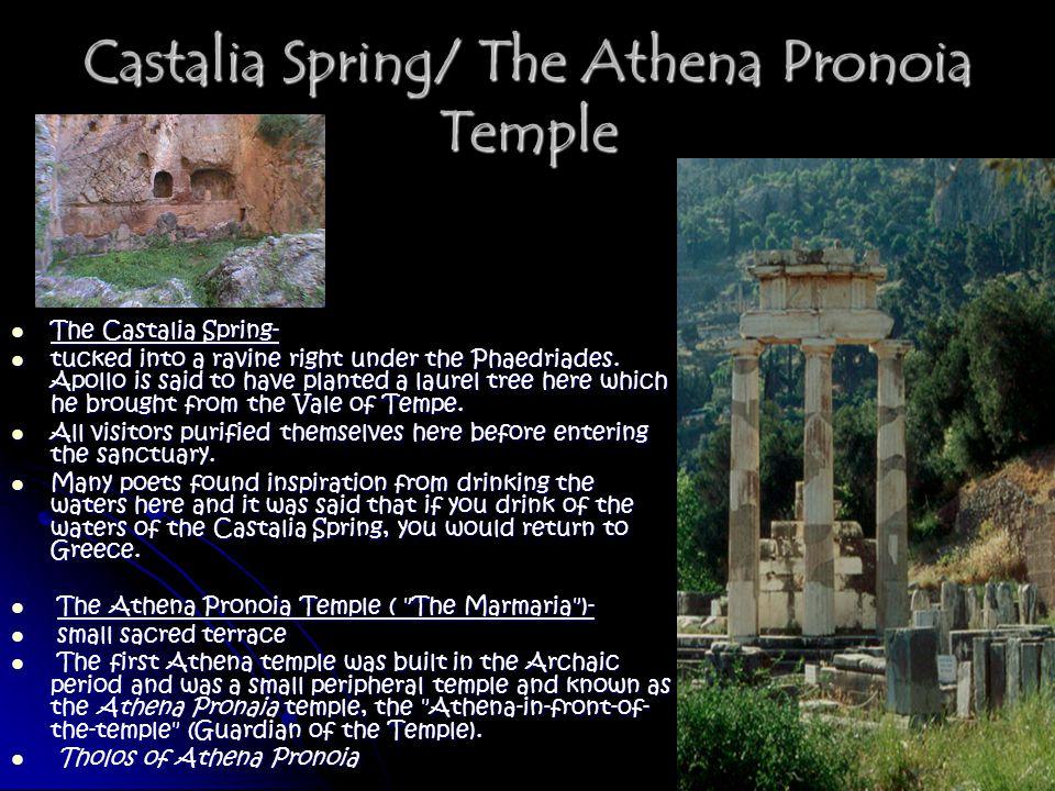Castalia Spring/ The Athena Pronoia Temple The Castalia Spring- The Castalia Spring- tucked into a ravine right under the Phaedriades.