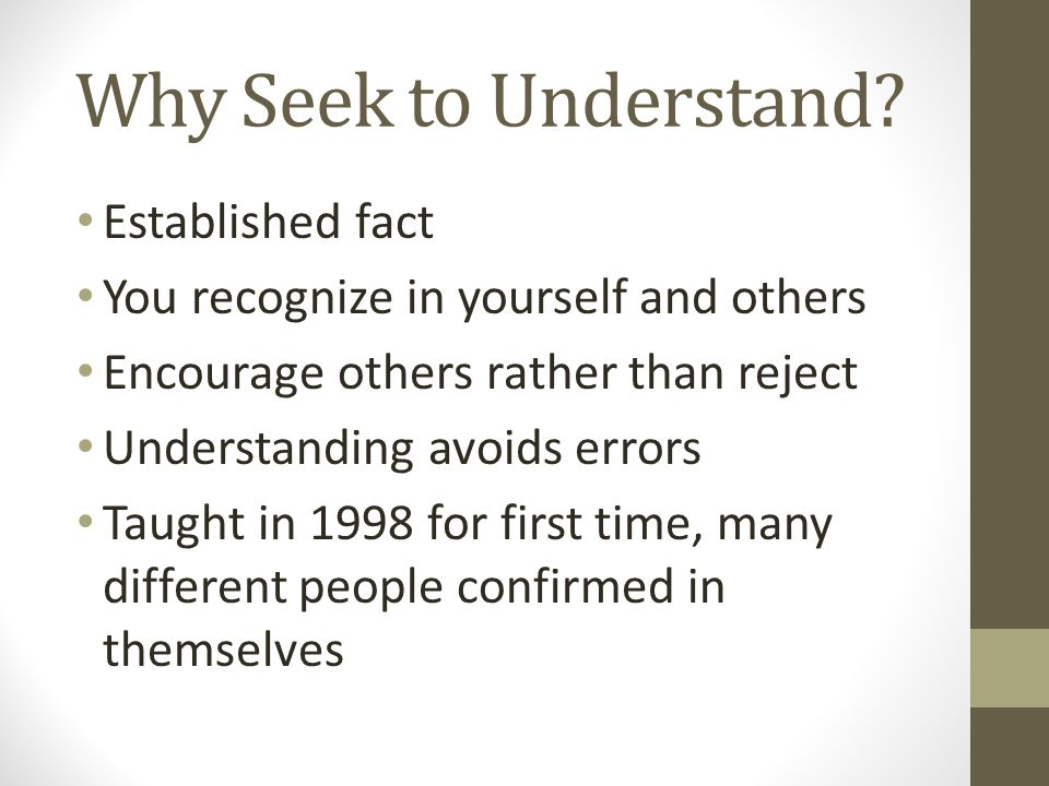 Why Seek to Understand.Spirit realm reality in your life Direct vs.