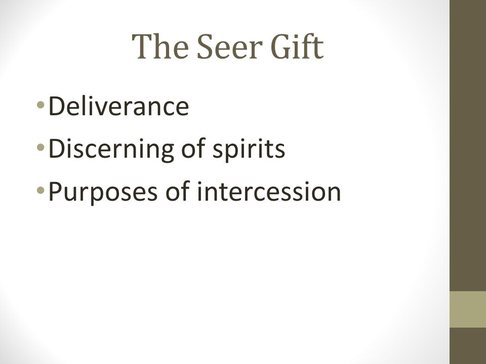 The Seer Gift Deliverance Discerning of spirits Purposes of intercession
