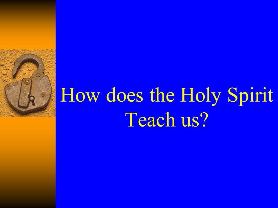 How does the Holy Spirit Teach us