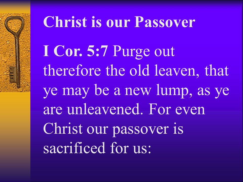 Christ is our Passover I Cor.