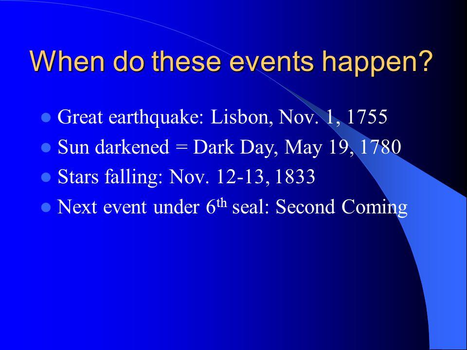 When do these events happen. Great earthquake: Lisbon, Nov.