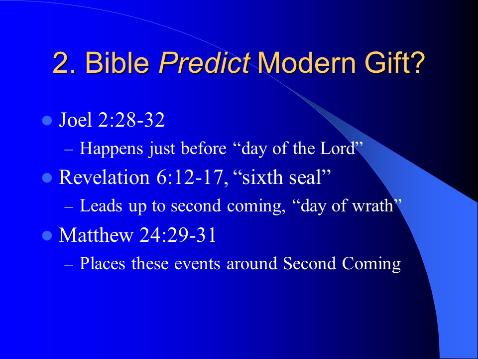 2. Bible Predict Modern Gift.