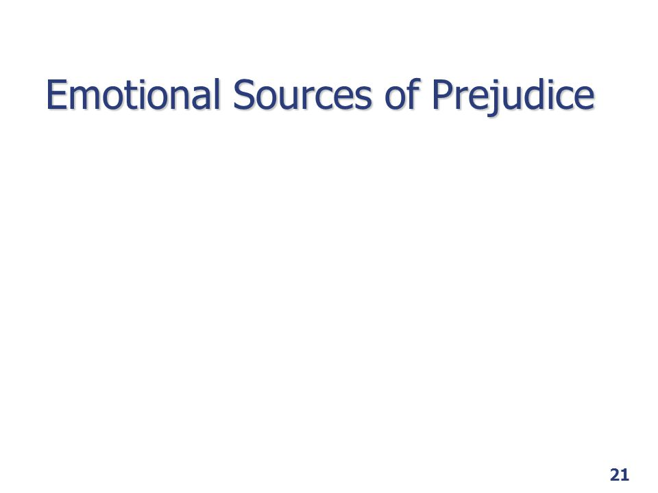 21 Emotional Sources of Prejudice