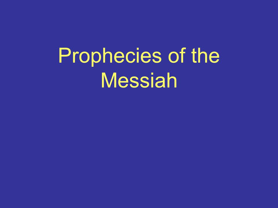 Prophecies of the Messiah