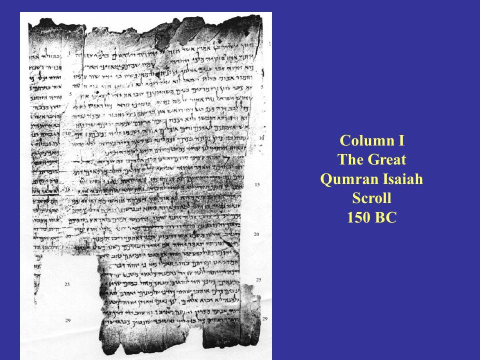 Column I The Great Qumran Isaiah Scroll 150 BC