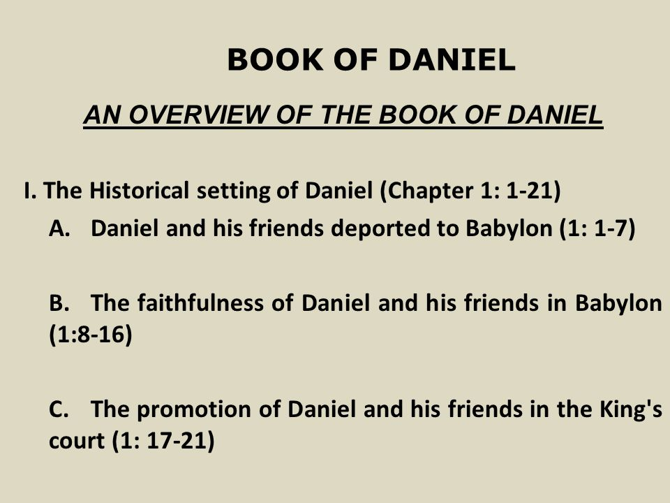BOOK OF DANIEL AN OVERVIEW OF THE BOOK OF DANIEL I.