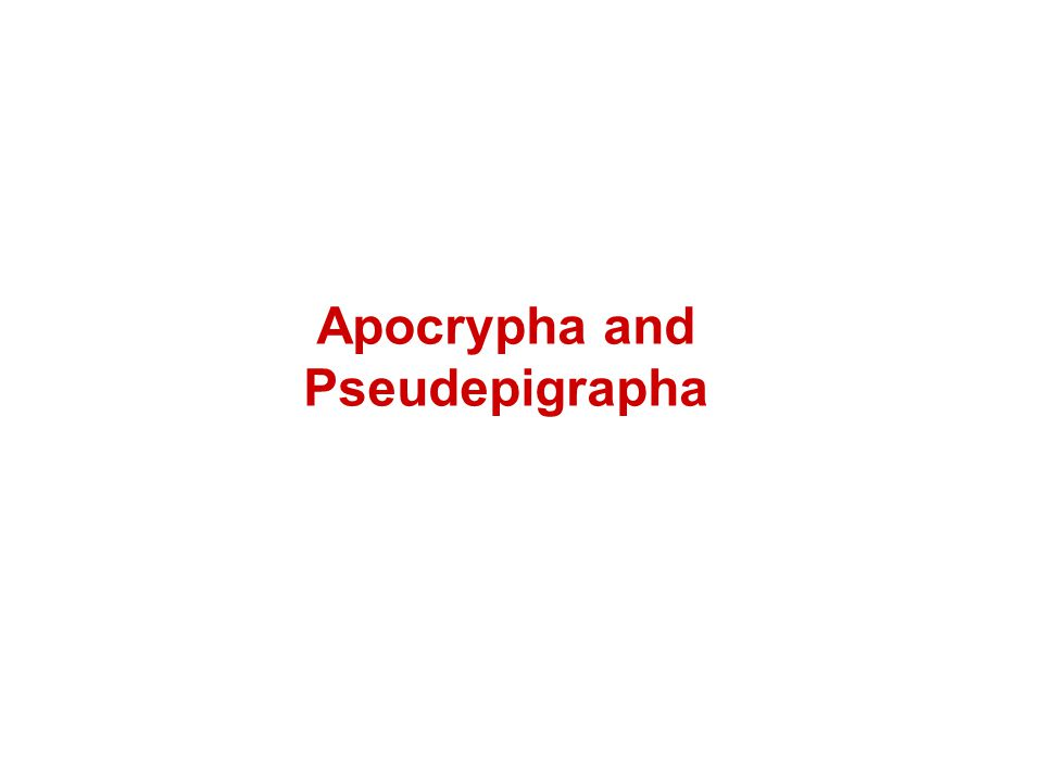 Apocrypha and Pseudepigrapha