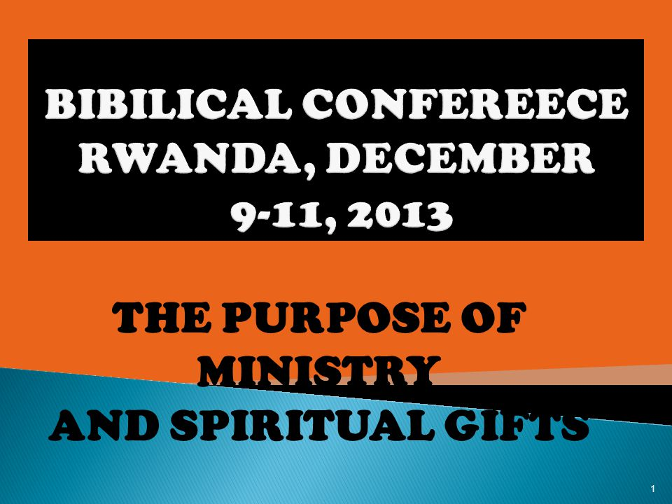 THE PURPOSE OF MINISTRY AND SPIRITUAL GIFTS 1