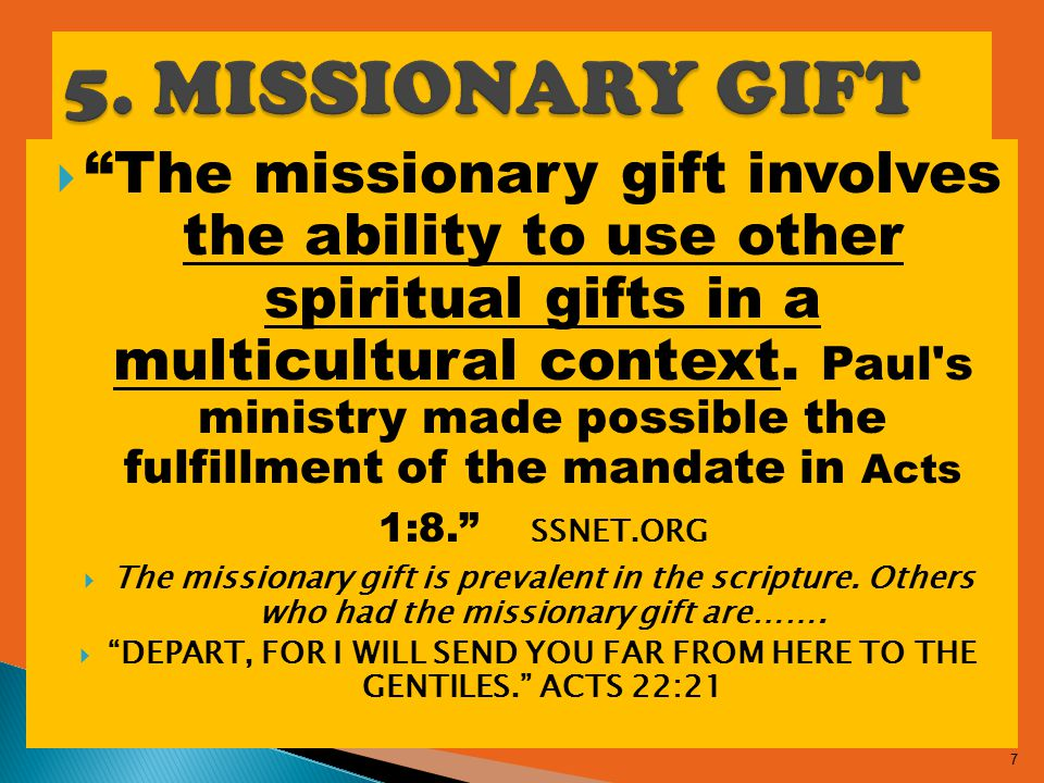  The missionary gift involves the ability to use other spiritual gifts in a multicultural context.