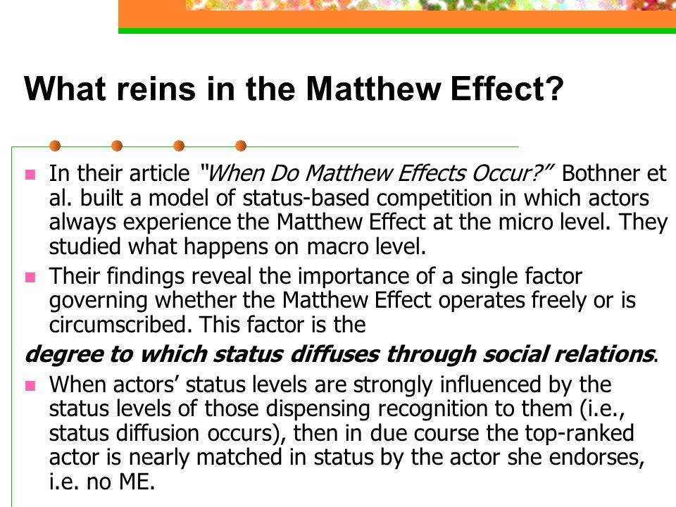 What reins in the Matthew Effect. In their article When Do Matthew Effects Occur Bothner et al.