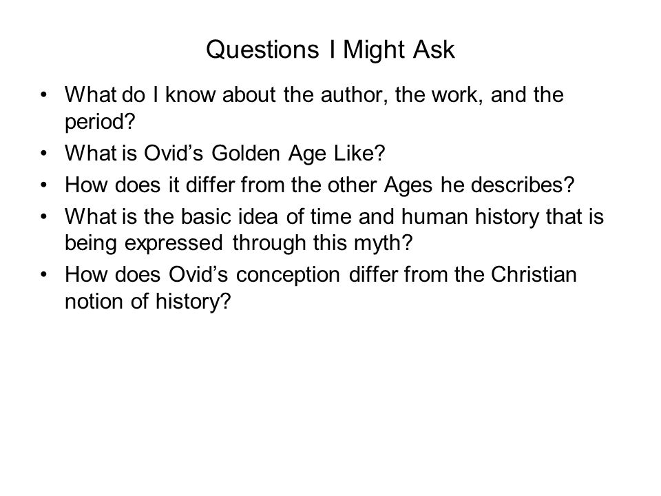 Questions I Might Ask What do I know about the author, the work, and the period.